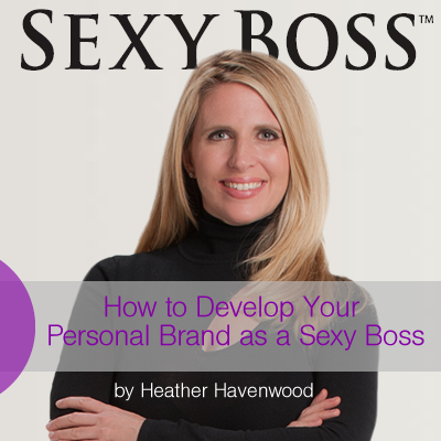 Sexy Boss™ Personal Brand Heather Havenwood